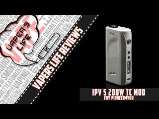 Обзор боксмода IPV5 200W TC от Pioneer4you. Скользкий тип))
