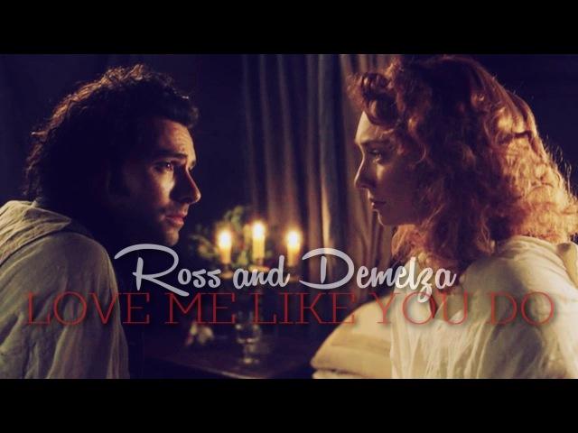 Ross and Demelza ♥ Love Me Like You Do ♥