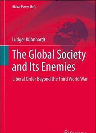 The Global Society and Its Enemies Liberal Order Beyond the Third World War