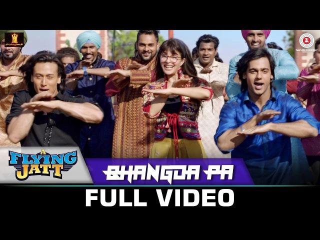 Bhangda Pa Full Video A Flying Jatt Tiger Shroff Jacqueline F Vishal D Divya K Asees K