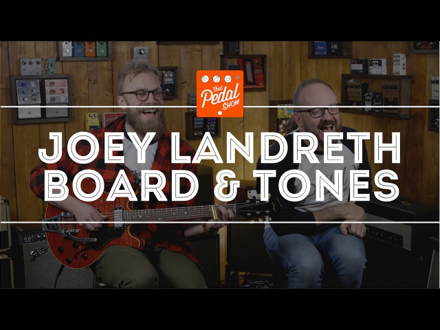 That Pedal Show – Joey Landreth Special: New Pedalboard, Performances More!