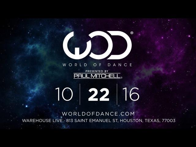 World of Dance Houston October 22nd 2016 WODHTOWN