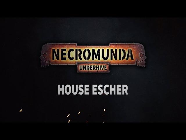 Necromunda Underhive House Escher