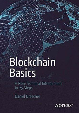 Blockchain Basics A Non-Technical Introduction in 25 Steps