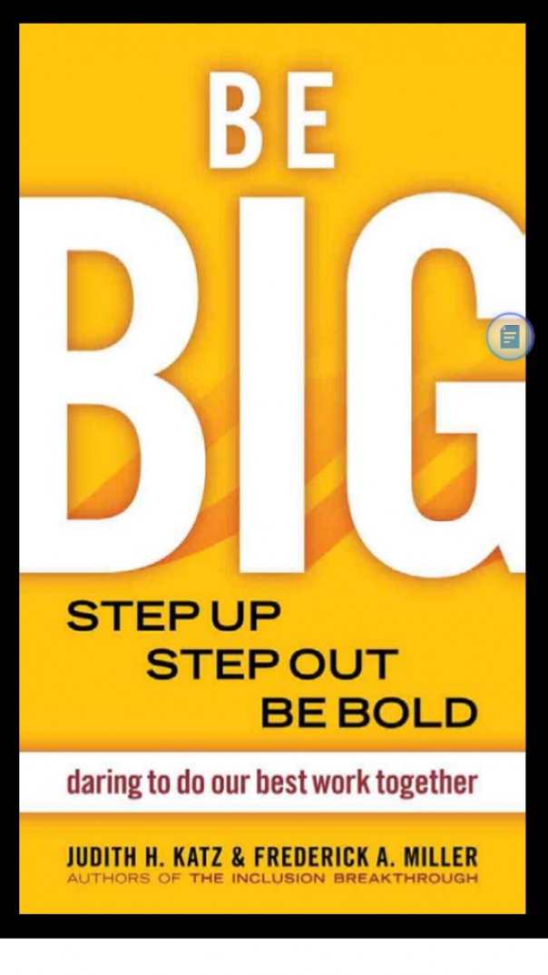 be Big Step up step out be bold