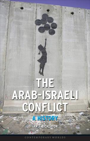 Ian J. Bickerton] The Arab-Israeli Conflict