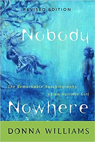 Nobody Nowhere The Remarkable Autobiography of an Autistic Girl