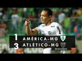 América-mg 1 x 3 atlético-mg - melhores momentos (hd 60fps) brasileirão 07_06_20