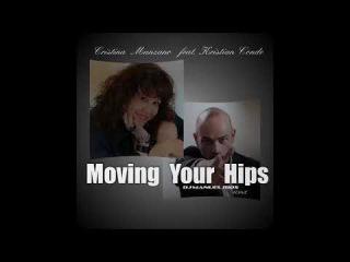 Cristina Manzano & Kristian Conde - Moving Your Hips ( Rmx Dj. Manuel Rios )