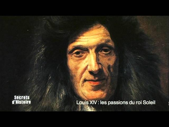 Secrets d'Histoire Louis XIV les passions du Roi Soleil Intégrale