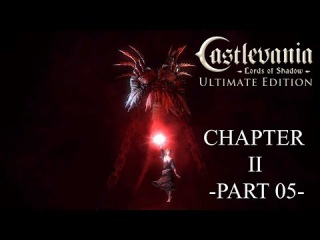Castlevania - Lords of Shadow - Ultimate Edition Gameplay Walkthrough Chaptar II - Part 05 -