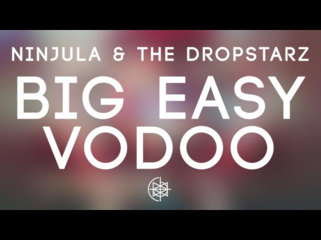 Ninjula The Dropstarz Big Easy Vodoo