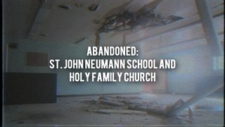 ABANDONED St. John Neumann School and Holy Family Church in Pittsburgh, PA