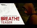 Breathe - Official Teaser 2018 (Telugu) | R. Madhavan, Amit Sadh | Amazon Prime Video