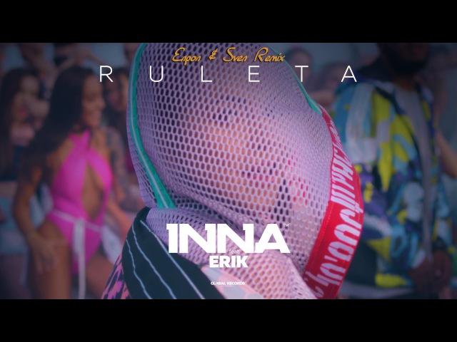 INNA - Ruleta | Enpon Sven Remix