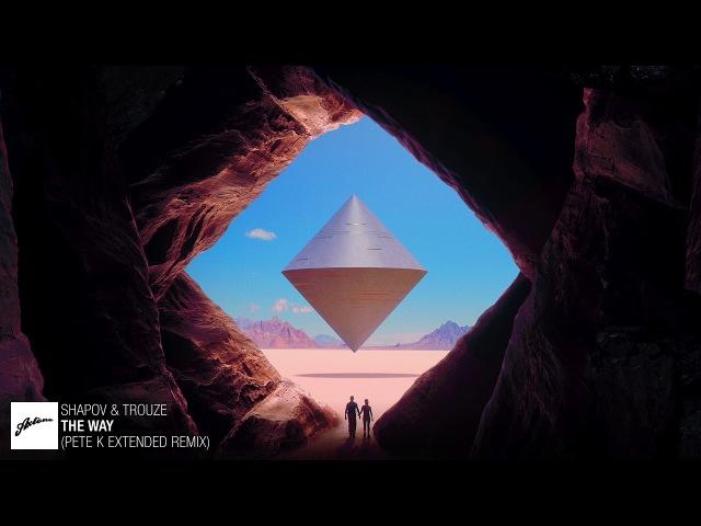 Shapov Trouze The Way Pete K Extended Remix