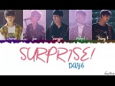 DAY6 - Surpise! (놀래!) Lyrics [Color Coded_Han_Rom_Eng]