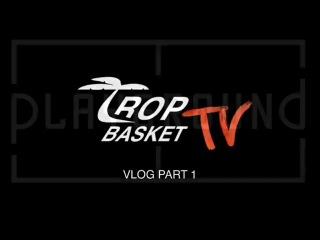 Trop Basket TV - VLOG PART 1 - Тренировка NTC+ Basketball в Playground + Bonus Nike Флагман