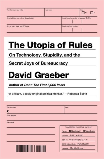 The Utopia of Rules: On Technology, Stupidity, and the Secret Joys of