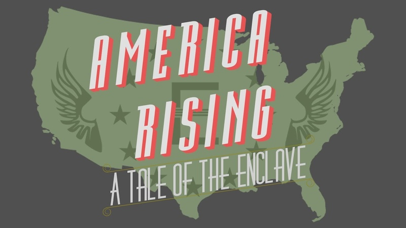 America Rising A Tale of the Enclave