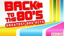 Greatest Hits Of The 80's 80s Music Hits Best Songs of The 80s 'Back To The 80's'