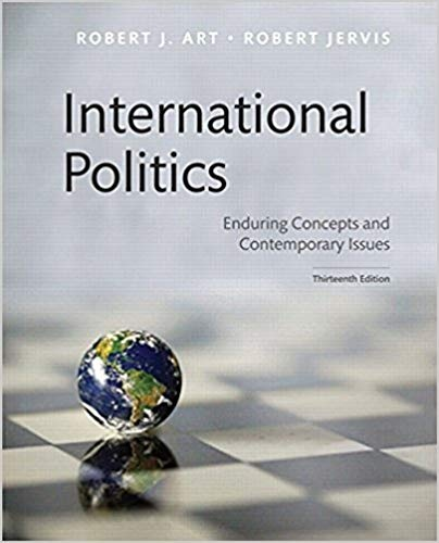 International Politics Enduring Concepts and Contemporary Issues (13th Edition)