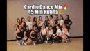 Cardio Dance Mix / Rutina de 45 Min.