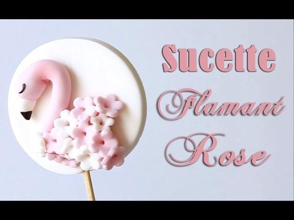 TUTO Sucettes Flamant rose en pâte à sucre Fondant Flamingo lollipops