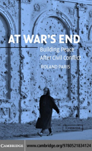 At War's End Building Peace After Civil Conflict by Roland Paris