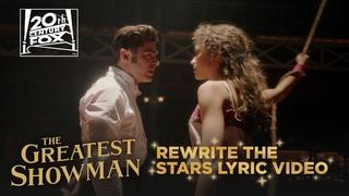 "The Greatest Showman   ""Rewrite The Stars"" Lyric Video   Fox Family Entertainment"