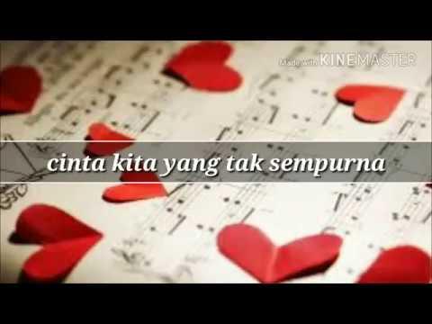 Cinta Kita Memang Tak sempurna tapi ku yakin aku tuk selamanya kesetiaan (original)