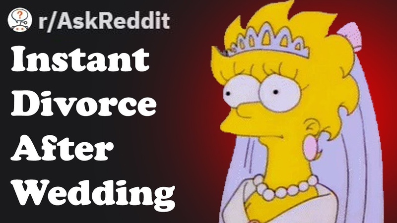 They Shouldn't Be Getting Married - Wedding Instant Divorce Stories - askreddit women