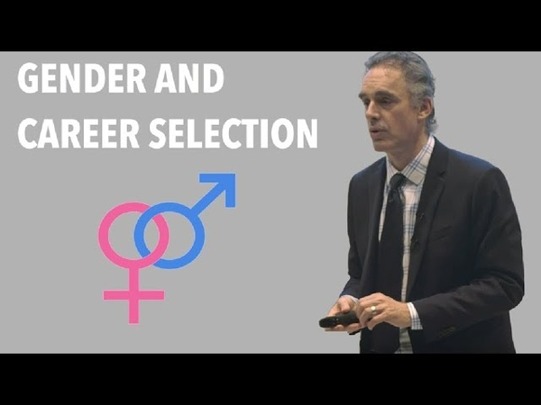 Jordan B Peterson: Why so many Male Engineers and Female Nurses?
