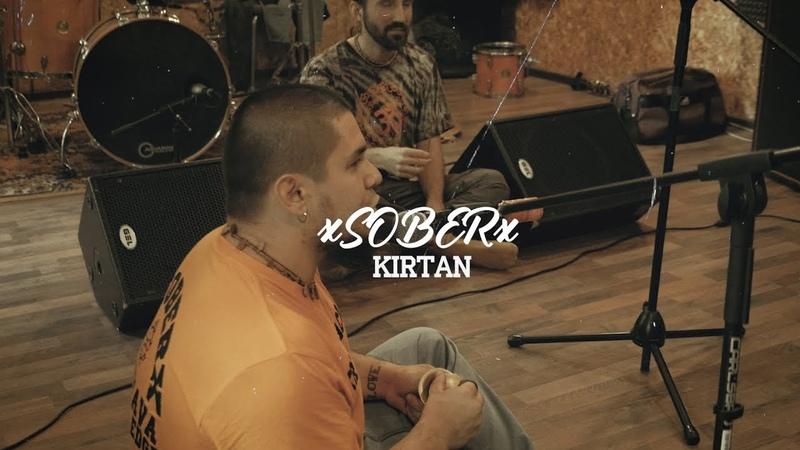 XSOBERx Kirtan