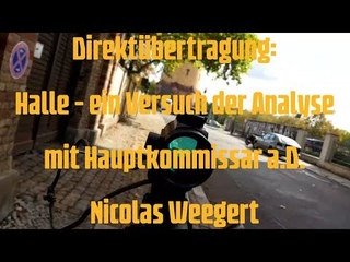 D: Halle - ein Versuch der Analyse mit Hauptkommissar a.D. Nicolas Weegert