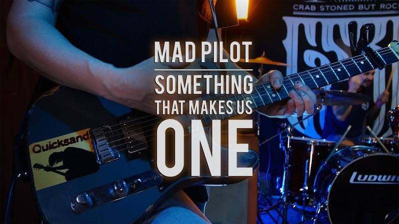 Mad Pilot - Something That Makes Us One