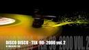DISCO DISCO - TEK 90 - 2000 vol. 2 ( DJ MALAJKA 105 )
