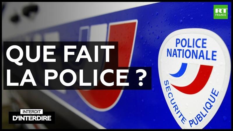 Interdit d'interdire Que fait la police