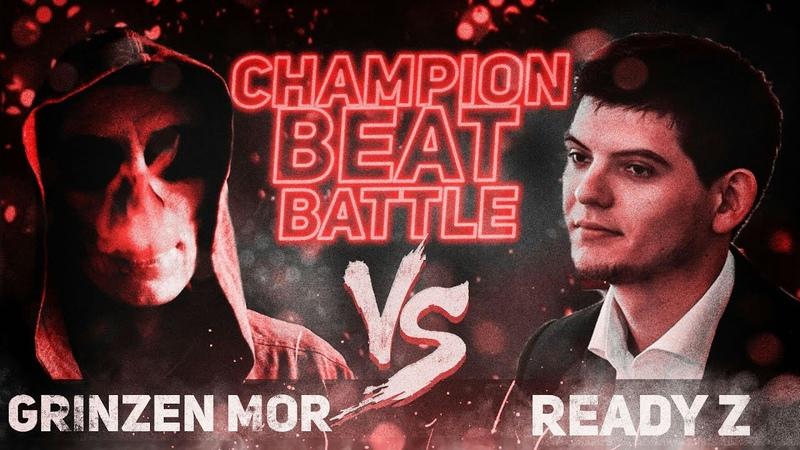 ReAdy Z VS. GRINZEN MoR / CHAMPION BEAT BATTLE