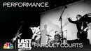 Parquet Courts: Freebird II - Last Call with Carson Daly (Musical Performance)