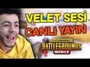 VELET SESİ TROLL CANLI YAYIN PUBG Mobile