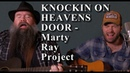 KNOCKIN ON HEAVENS DOOR - Bob Dylan | Marty Ray Project Acoustic Cover