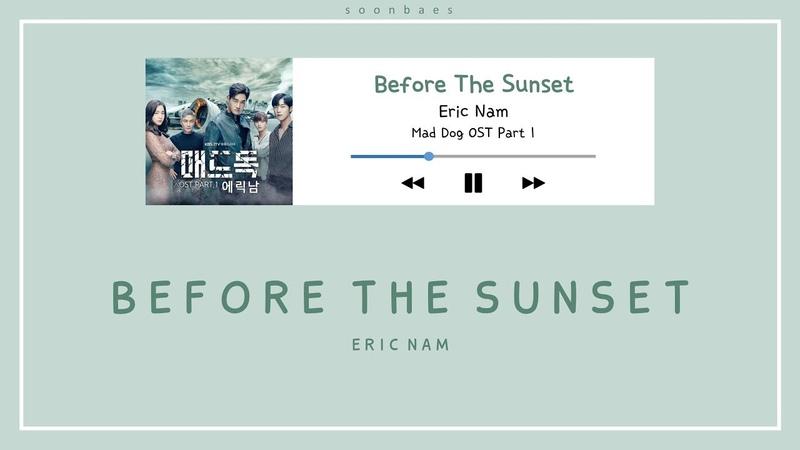 [INDO SUB] ERIC NAM(에릭남) – BEFORE THE SUNSET(해가 지기 전에) (MAD DOG OST Part 1) by soonbaes