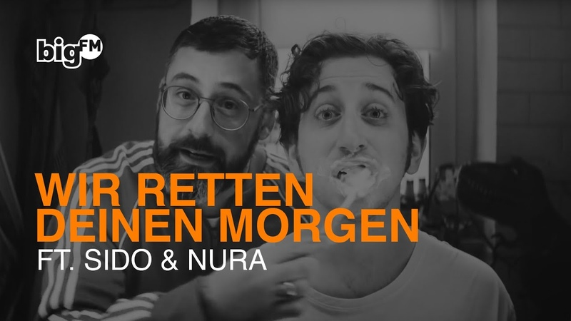 BigFM: WIR RETTEN DEINEN MORGEN PART 1 [FT. SIDO NURA]