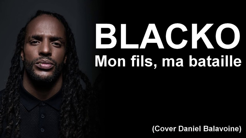 Blacko - Mon fils, ma bataille (Cover) 2019