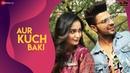 Aur Kuch Baki Yasser Desai Vin Rana Tridha Choudhury Harshit Saxena Dev Zee Music Originals
