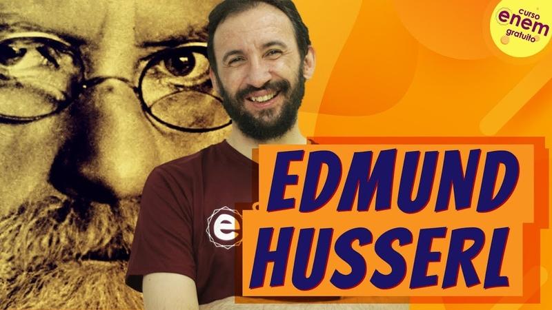 EDMUND HUSSERL Fenomenologia Resumo de Filosofia para o Enem