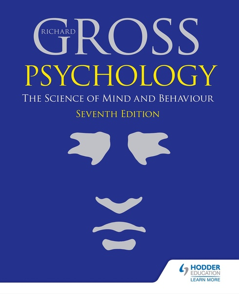 Psychology - The Science of Mind & Behaviour, 7th Edition