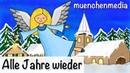 ⭐️ Alle Jahre wieder Weihnachtslieder deutsch Kinderlieder deutsch Weihnachten muenchenmedia