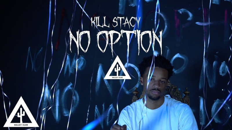 'NO OPTION' - Kill Stacy   VALLEY CLUB EXCLUSIVE